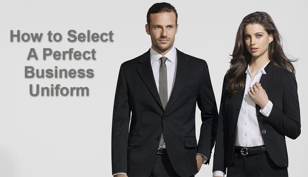 How to Select A Perfect Business Uniform